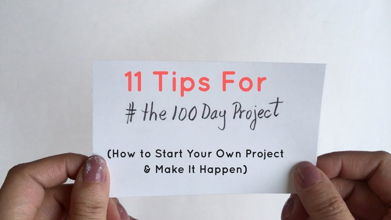11 Tips for The 100 Day Project