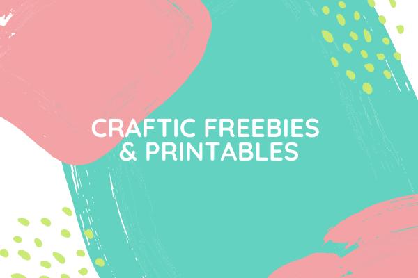 Craftic Freebies & Printables